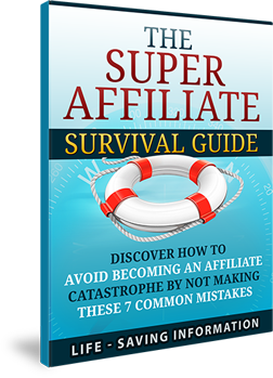 Super Affiliate Survival Guide